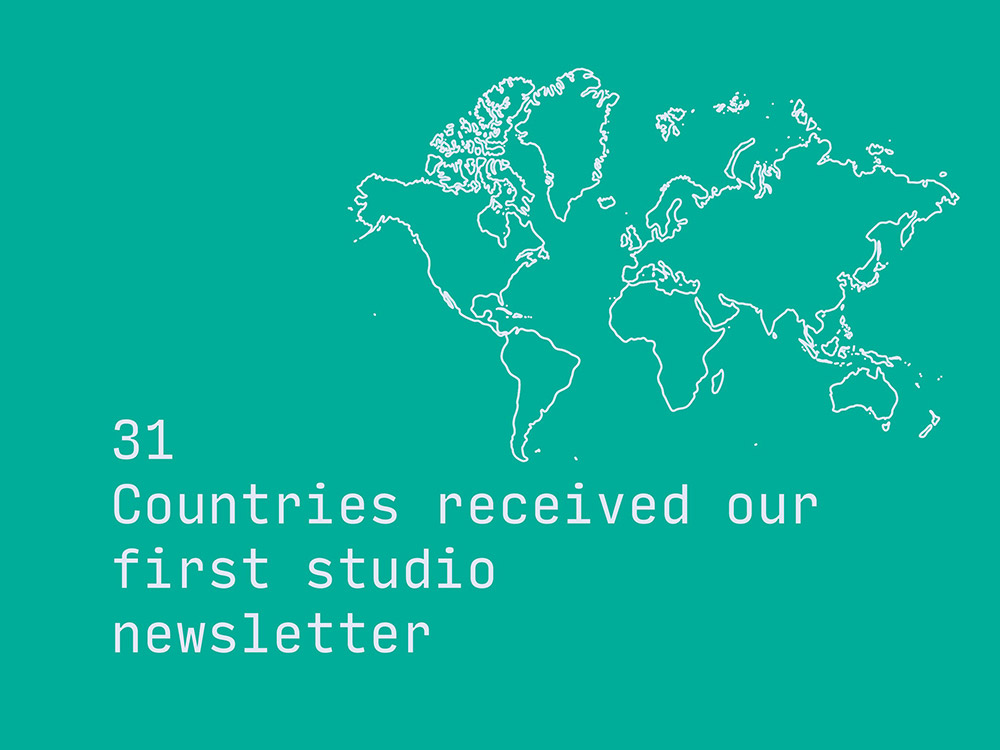 31 countries received our first studio newsletter