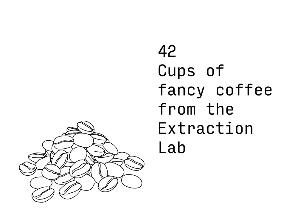 42 cups of fancy coffee from the Extraction Lab